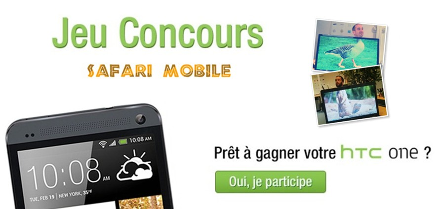 gagnez un htc one en participant au safari mobile meilleur mobile. Black Bedroom Furniture Sets. Home Design Ideas