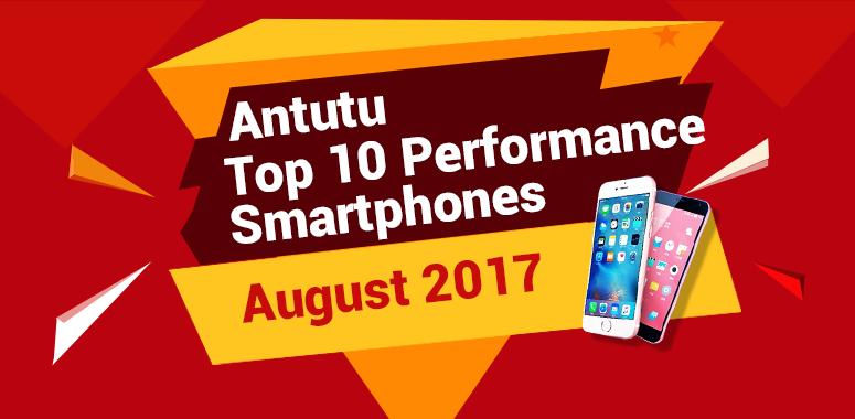 Antutu top 10 des smartphones les plus puissants août 2017
