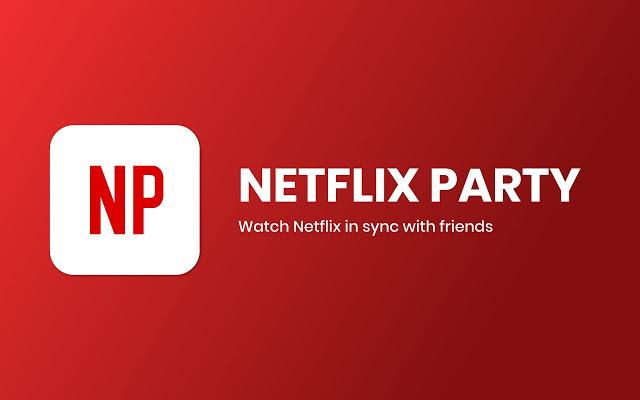 Netflix Party : l'extension qui vous permet de regarder Netflix à distance et à plusieurs